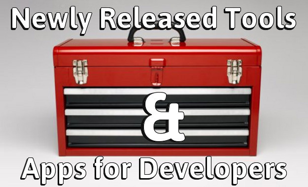 Newly Released Tools and Apps for Developers