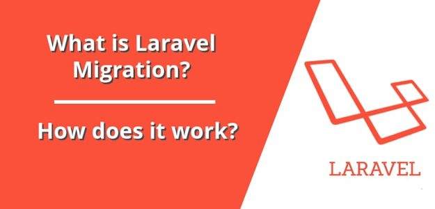 What is Laravel migration and How Does it Work?