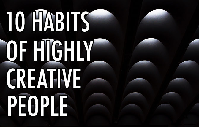 10 Habits of Creative People