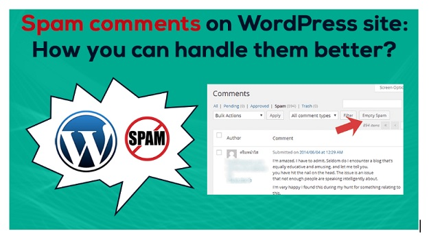Spam comments on WordPress site: How you can handle them better?